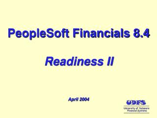 PeopleSoft Financials 8.4 Readiness II April 2004