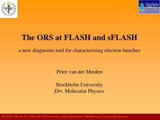 The ORS at FLASH and sFLASH