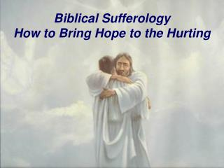 Biblical Sufferology How to Bring Hope to the Hurting