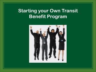 Starting your Own Transit Benefit Program