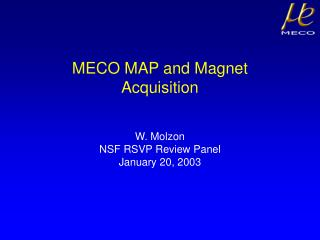 MECO MAP and Magnet Acquisition