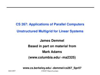 CS 267: Applications of Parallel Computers Unstructured Multigrid for Linear Systems