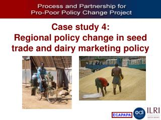 Case study 4: Regional policy change in seed trade and dairy marketing policy