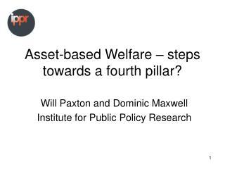 Asset-based Welfare – steps towards a fourth pillar?