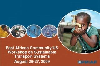 East African Community/US Workshop on Sustainable Transport Systems August 26-27, 2009