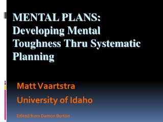 MENTAL PLANS: Developing Mental Toughness Thru Systematic Planning