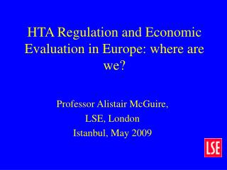 HTA Regulation and Economic Evaluation in Europe: where are we?