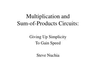 Multiplication and Sum-of-Products Circuits: