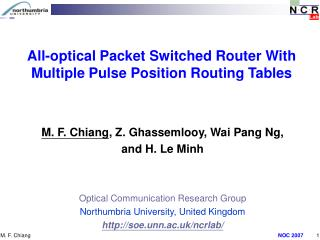 M. F. Chiang , Z. Ghassemlooy, Wai Pang Ng,  and H. Le Minh  Optical Communication Research Group