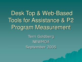 Desk Top & Web-Based Tools for Assistance & P2 Program Measurement