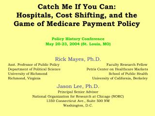 Catch Me If You Can:  Hospitals, Cost Shifting, and the  Game of Medicare Payment Policy