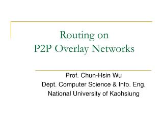 Routing on P2P Overlay Networks