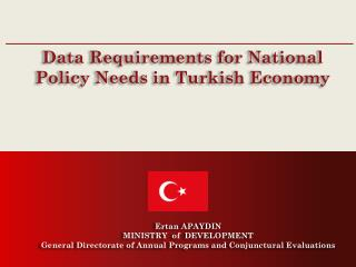 Data  Requirements for National Policy Needs  in  Turkish Economy