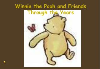 Winnie the Pooh and Friends Through the Years