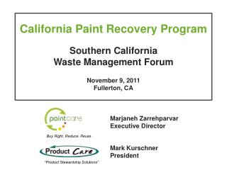 California Paint Recovery Program Southern California  Waste Management Forum November 9, 2011
