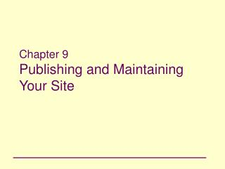 Chapter 9 Publishing and Maintaining Your Site