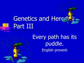 Genetics and Heredity Part III