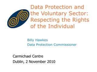 Data Protection and  the Voluntary Sector: Respecting the Rights of the Individual