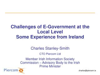Challenges of E-Government at the Local Level  Some  Experience from Ireland