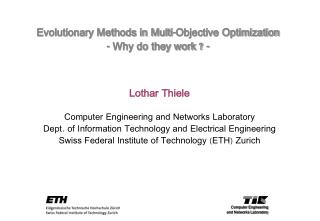 Evolutionary Methods in Multi-Objective Optimization - Why do they work ? -