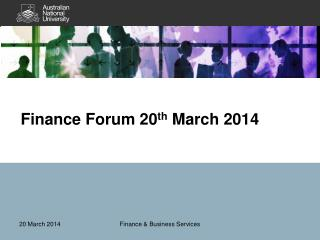 Finance Forum 20 th  March 2014