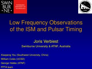 Low Frequency Observations of the ISM and Pulsar Timing