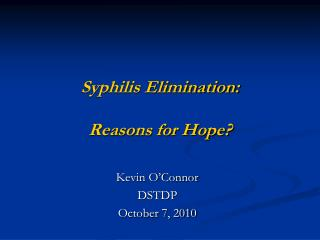 Syphilis Elimination: Reasons for Hope?