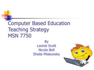 Computer Based Education Teaching Strategy MSN 7750