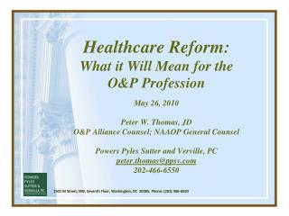 Healthcare Reform:  What it Will Mean for the  O&P Profession