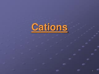 Cations