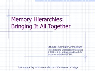 Memory Hierarchies: Bringing It All Together