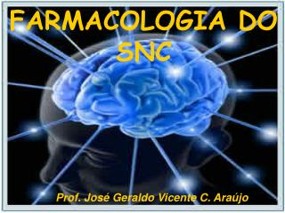 FARMACOLOGIA DO SNC