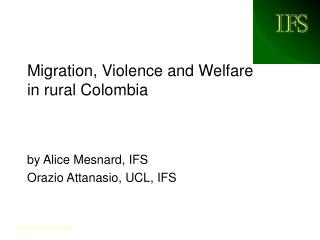 Migration, Violence and Welfare in rural Colombia