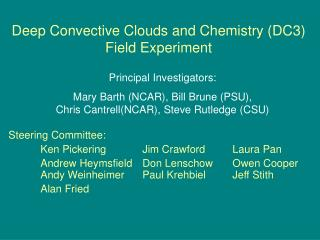 Deep Convective Clouds and Chemistry (DC3) Field Experiment