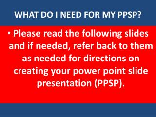WHAT DO I NEED FOR MY PPSP?