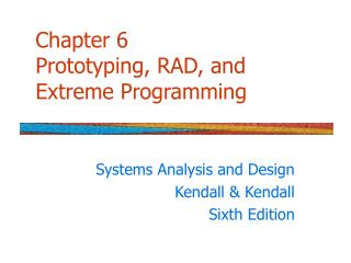 Chapter 6 Prototyping, RAD, and Extreme Programming