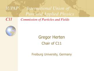 Gregor Herten  Chair of C11 Freiburg University, Germany