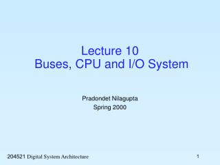 Lecture 10  Buses, CPU and I/O System