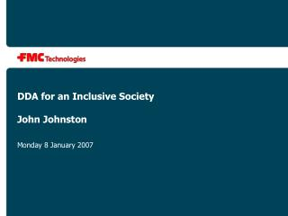 DDA for an Inclusive Society John Johnston
