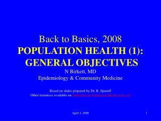 Back to Basics, 2008 POPULATION HEALTH (1): GENERAL OBJECTIVES
