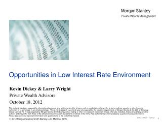 Opportunities in Low Interest Rate Environment
