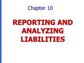 REPORTING AND ANALYZING LIABILITIES