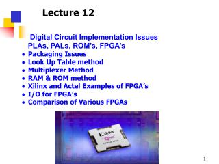 Digital Circuit Implementation Issues    PLAs, PALs, ROM's, FPGA's · Packaging Issues
