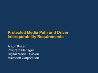 Protected Media Path and Driver Interoperability Requirements