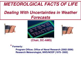 METEOROLGICAL FACTS OF LIFE  Dealing With Uncertainties in Weather Forecasts