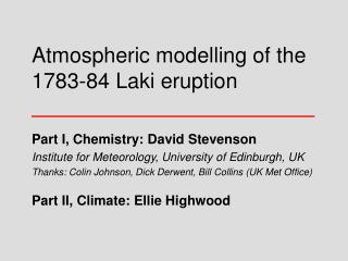Atmospheric modelling of the 1783-84 Laki eruption