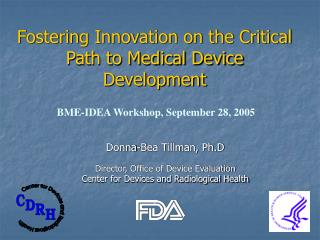 Fostering Innovation on the Critical Path to Medical Device Development