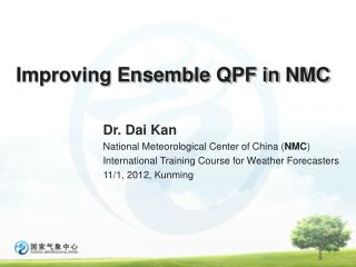 Improving Ensemble QPF in NMC