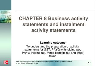 CHAPTER 8 Business activity statements and instalment activity statements