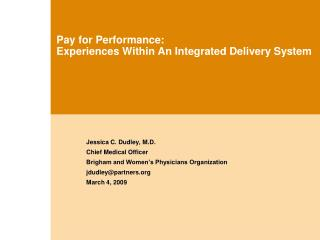 Pay for Performance:   Experiences Within An Integrated Delivery System